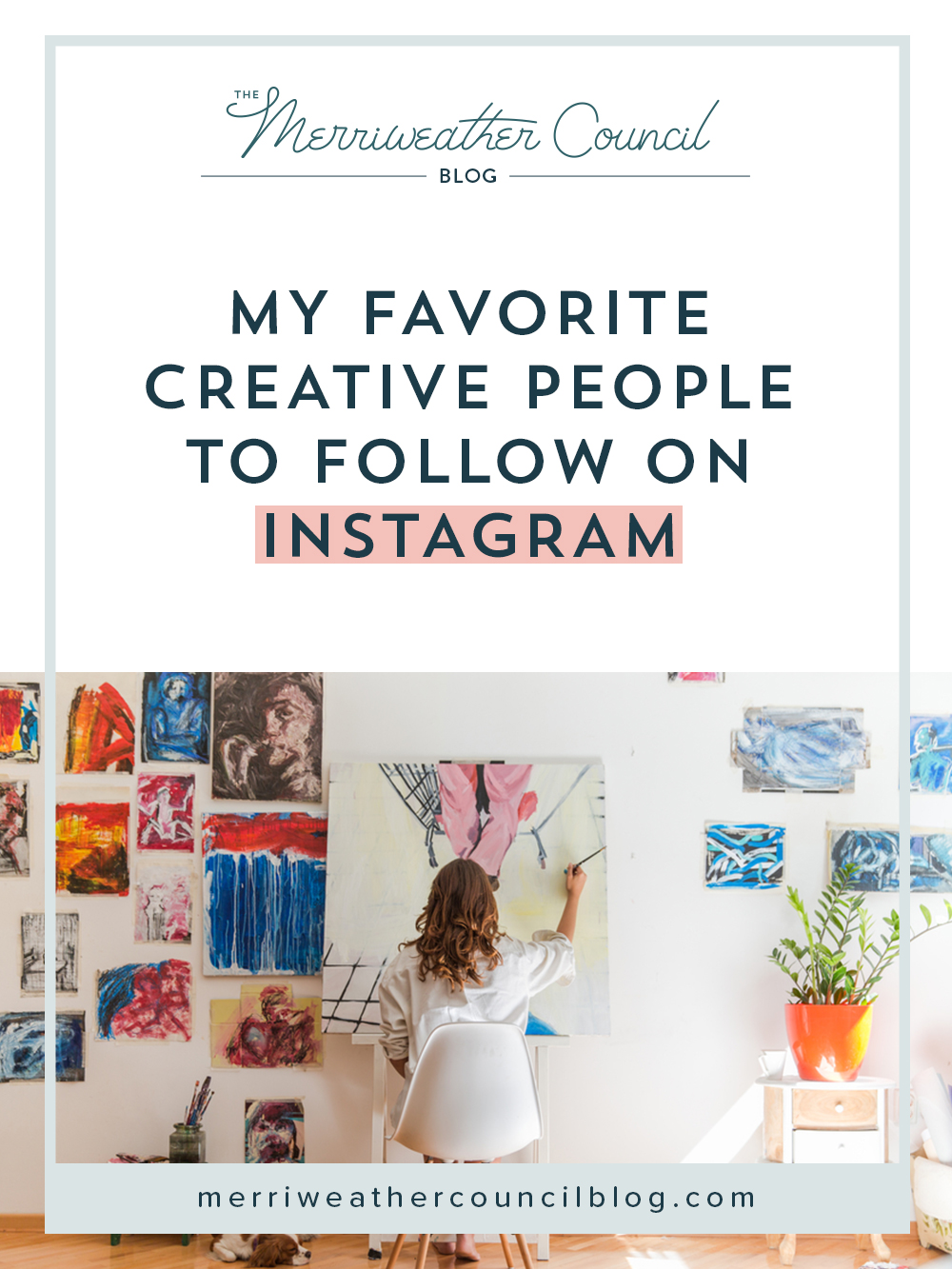 my favorite creative people to follow on Instagram | the merriweather council blog