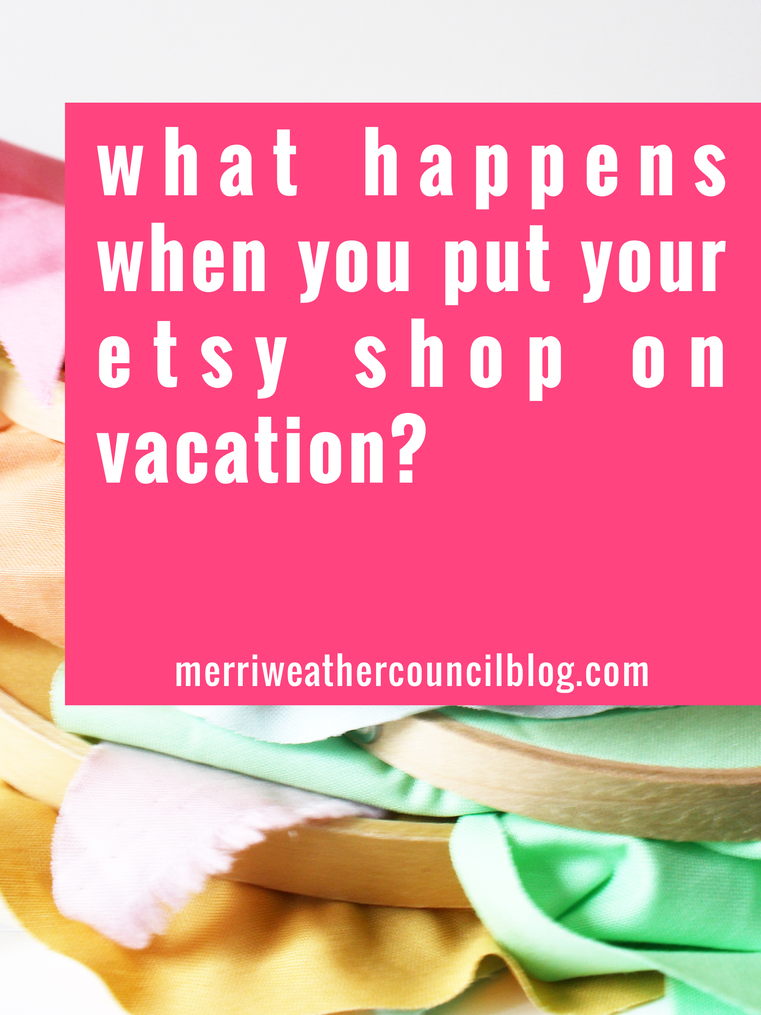 What happens when you put your Etsy shop on vacation? A personal experience with The Merriweather Council Blog after a 25 day vacation. | The Merriweather Blog