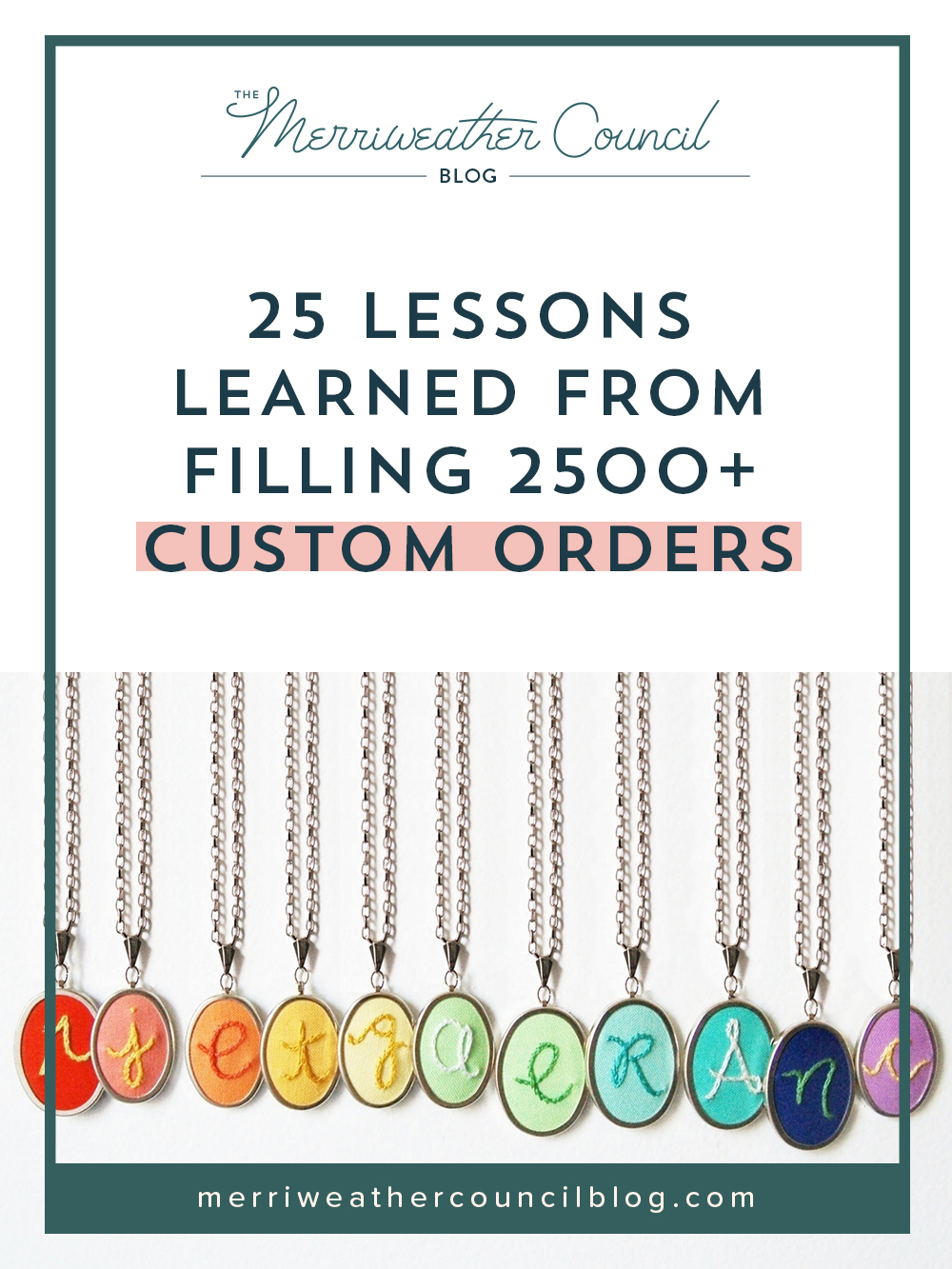 25 Lessons Learned from Filling 2500+ Custom Orders   the merriweather council blog