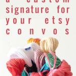 How to Create a Signature for your Etsy Convos