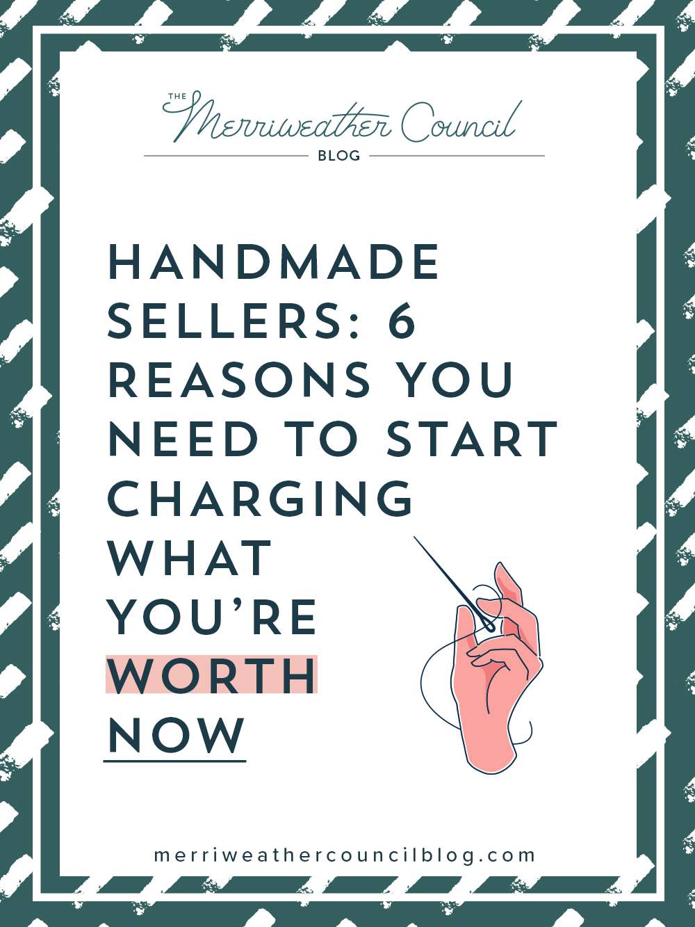 Six reasons why you need to start changing your worth as a handmade seller now. | the merriweather council blog