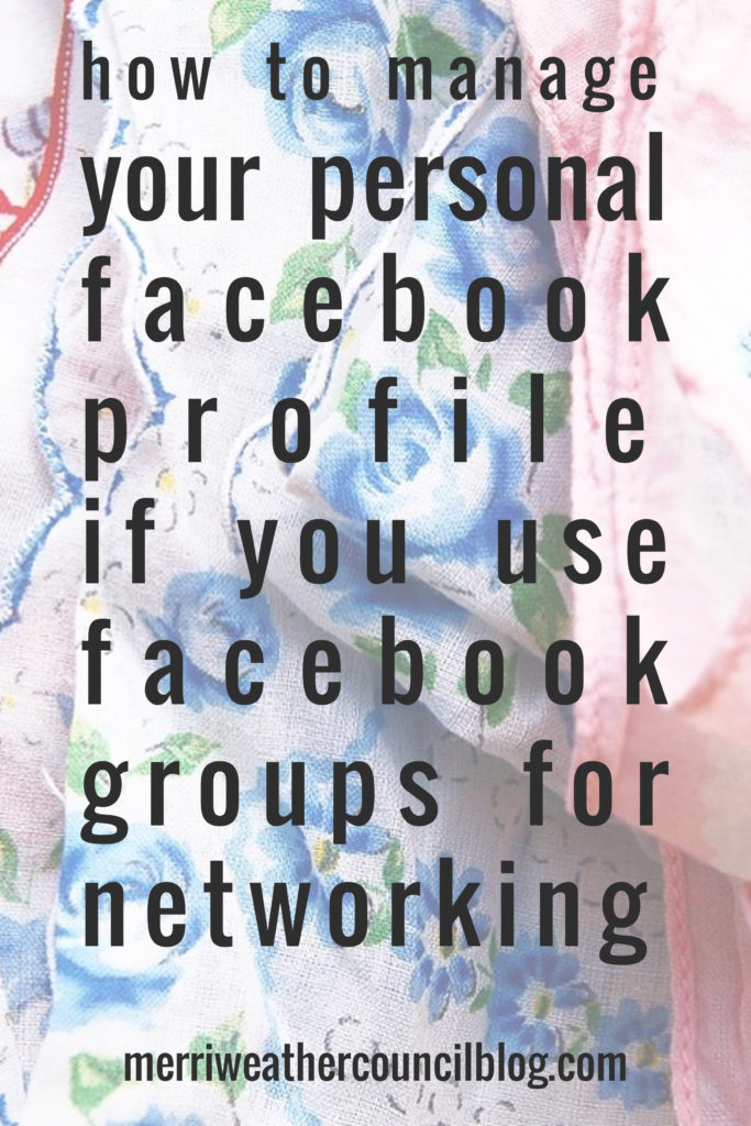 How to Manage your Personal Facebook Profile if you Use Facebook Groups   Merriweather Council Blog