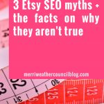3 Etsy SEO Myths + The Facts on Why They Aren't True
