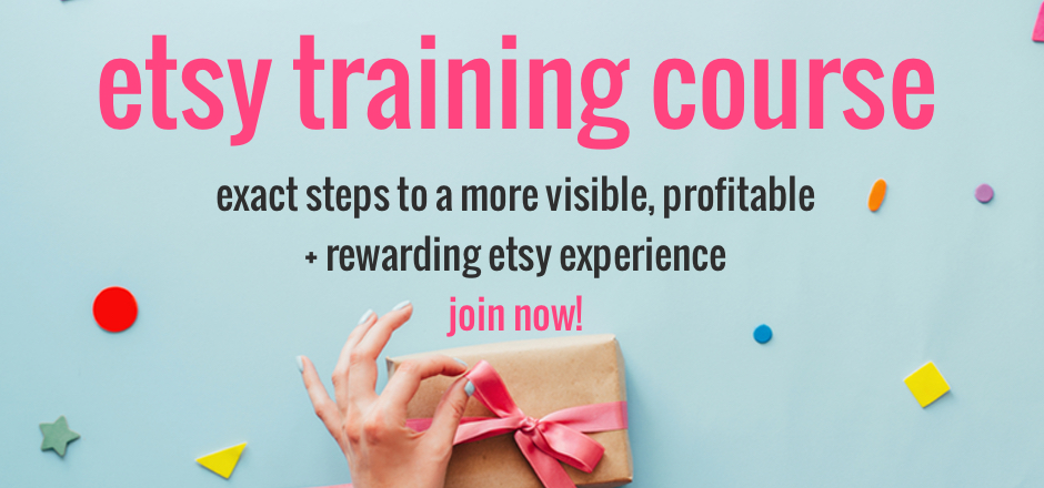 Etsy training course. Join now to learn exact steps to a more visible, profitable, and rewarding Etsy experience. | the merriweather council blog