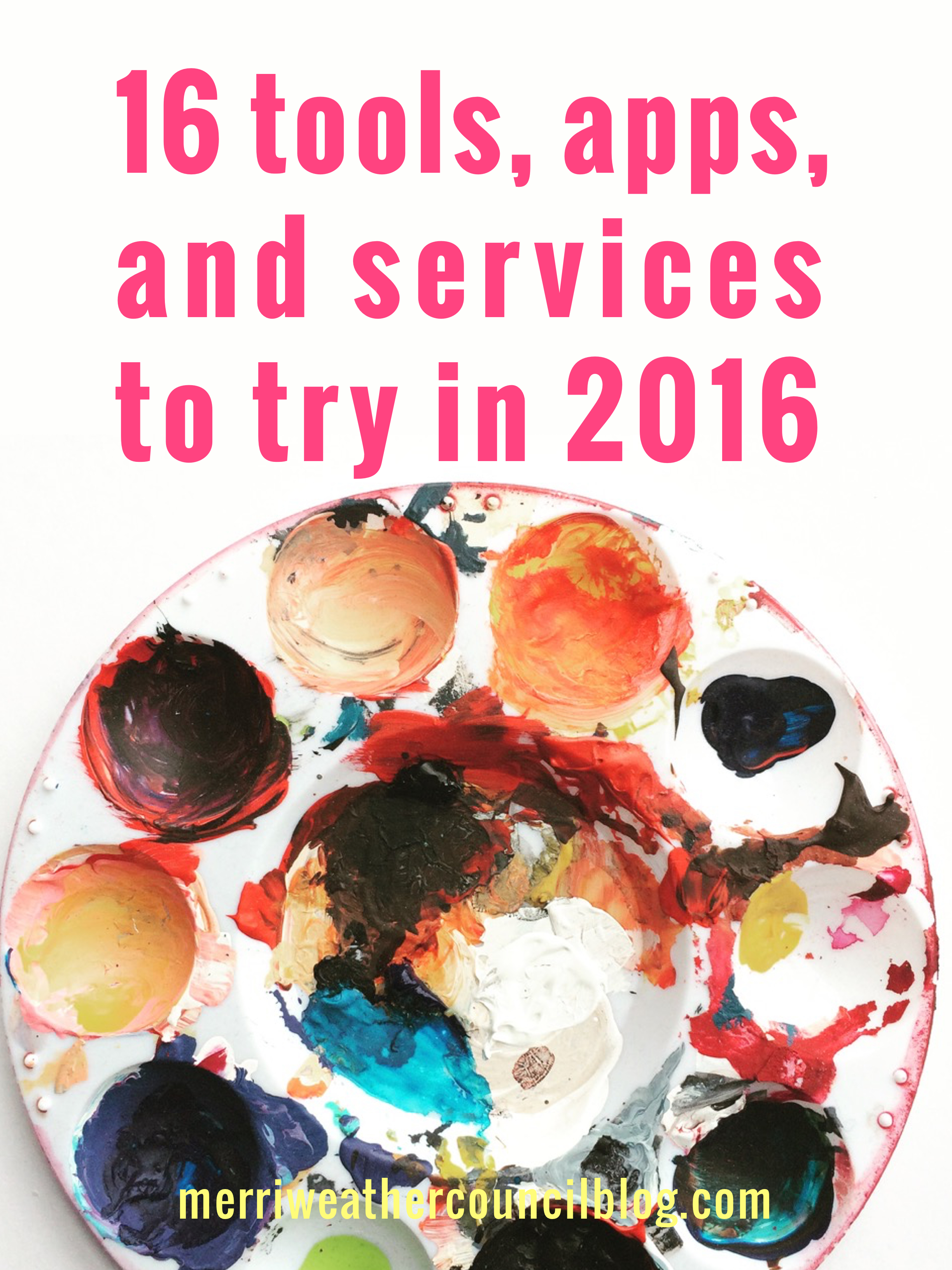 16 tools, apps and services to try in 2016 | the merriweather council blog