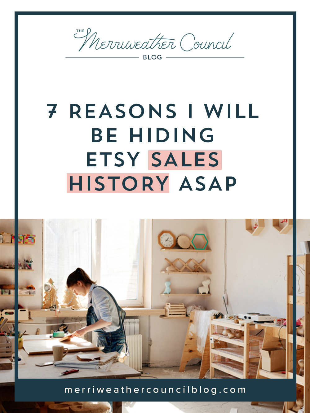 7 Reasons I Will be Hiding my Etsy Sales History ASAP | the merriweather council blog