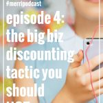 Episode 004: The Big Biz Discounting Tactic you Should NOT Use