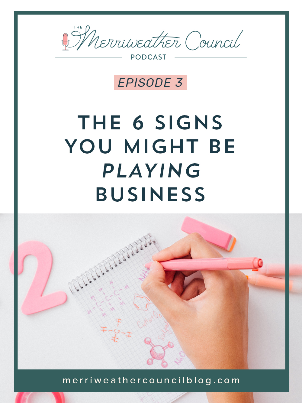episode 003: The 6 Signs you Might be Playing Business | the merriweather council podcast