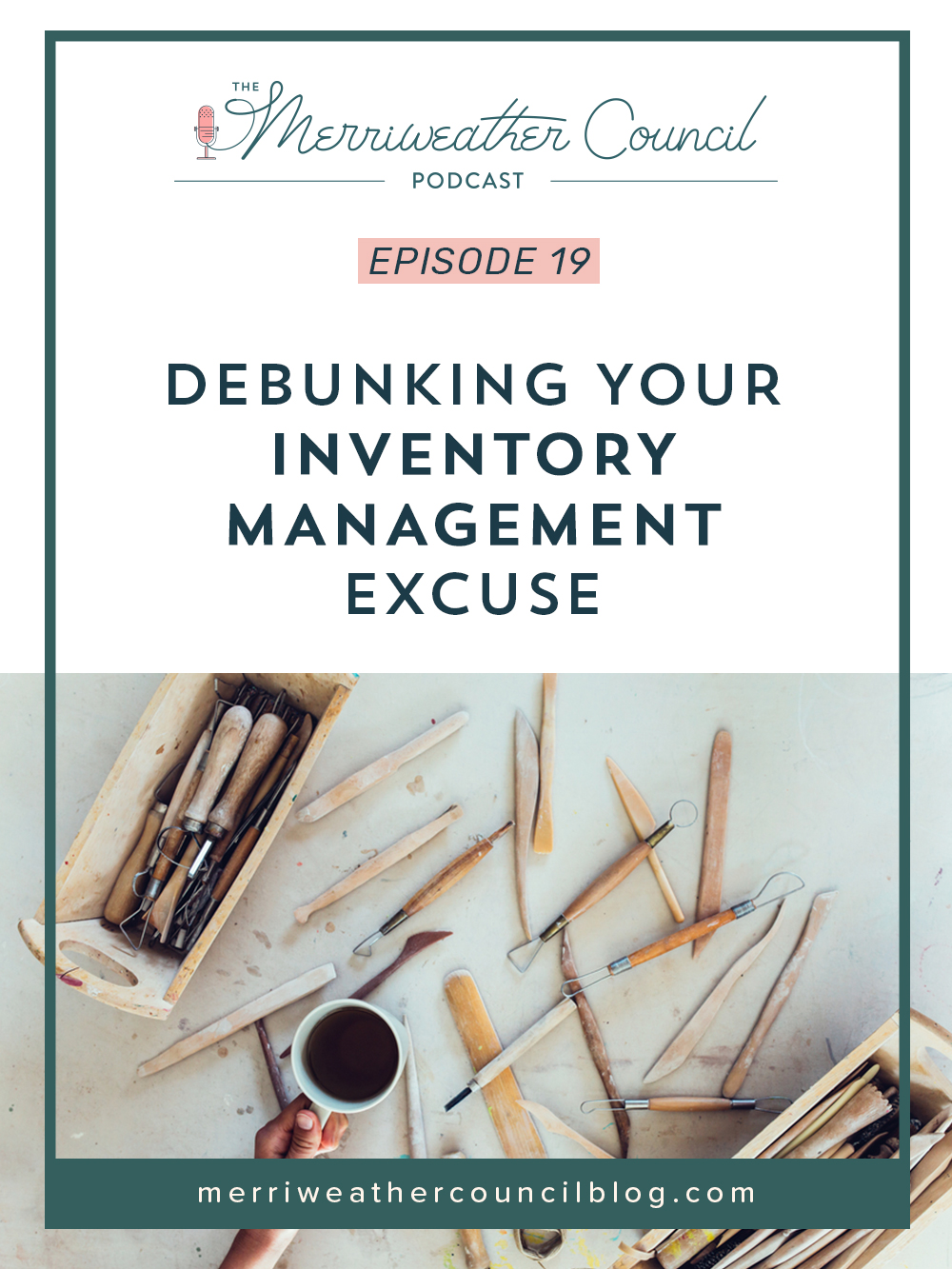 Episode 019: Debunking Your Inventory Management Excuse | the merriweather council podcast