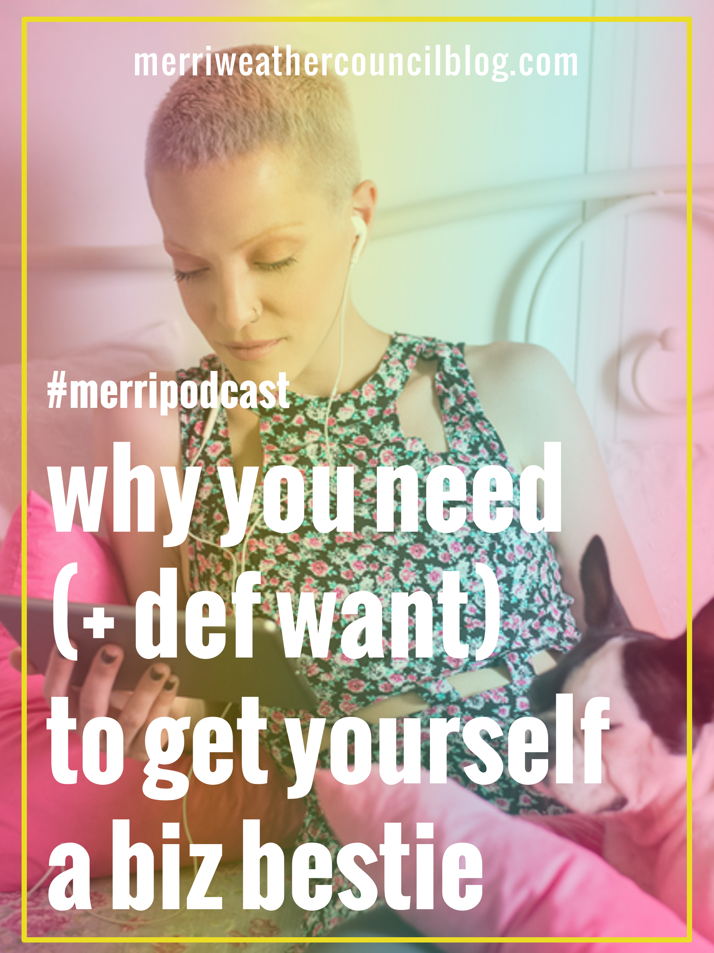 why you def need and want to get yourself a biz bestie | the merriweather council