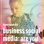 Episode 26: Are You Oversharing on Your Biz Social Media? (aka OMG w/ The TMI, PLZ)