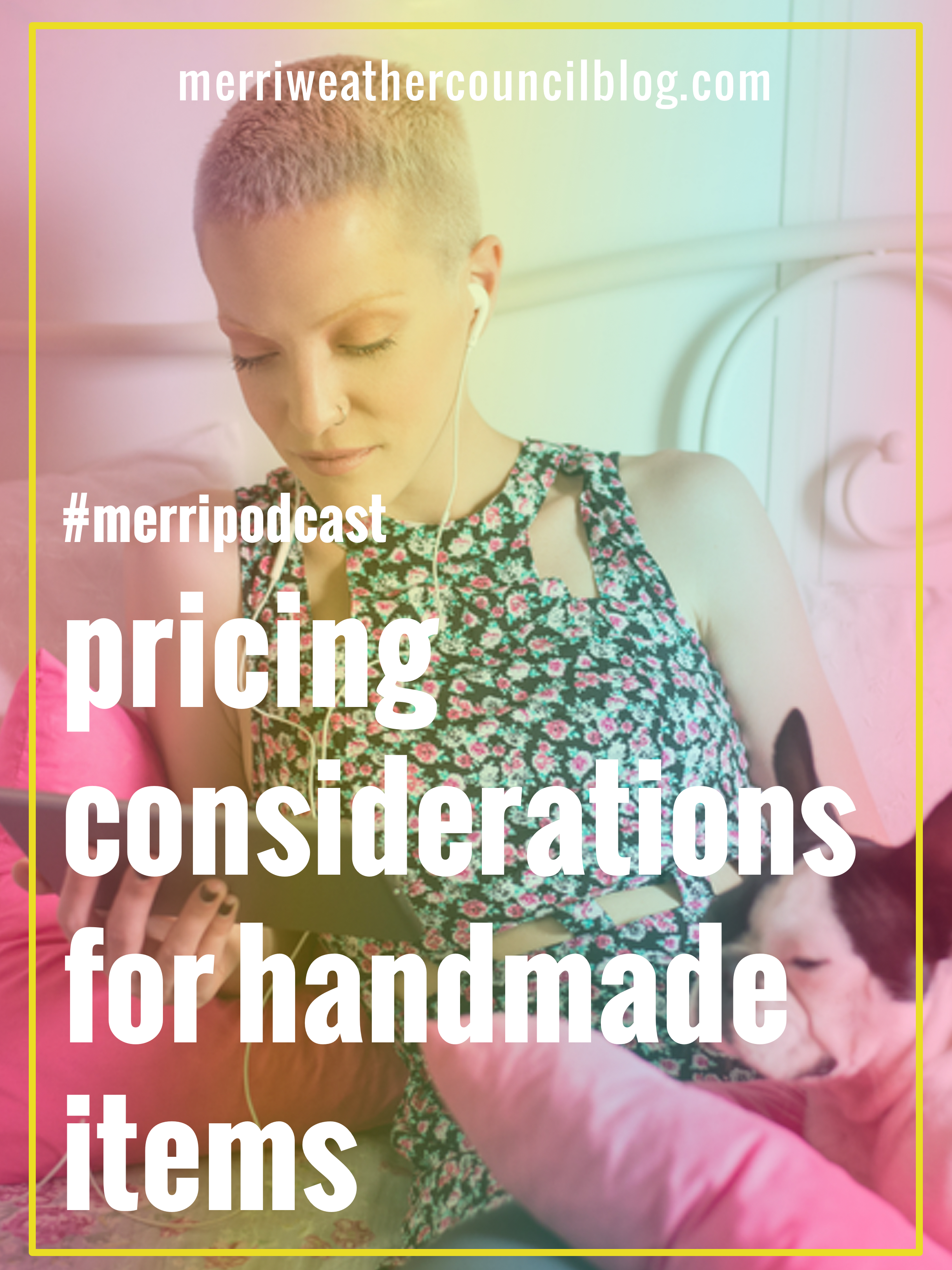 In this episode, I discuss what you should consider when pricing handmade products. Seriously, give it a listen and apply any that you can to your products! | the merriweather council blog