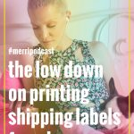 Episode 28: The Skinny of Printing Shipping Labels From Home