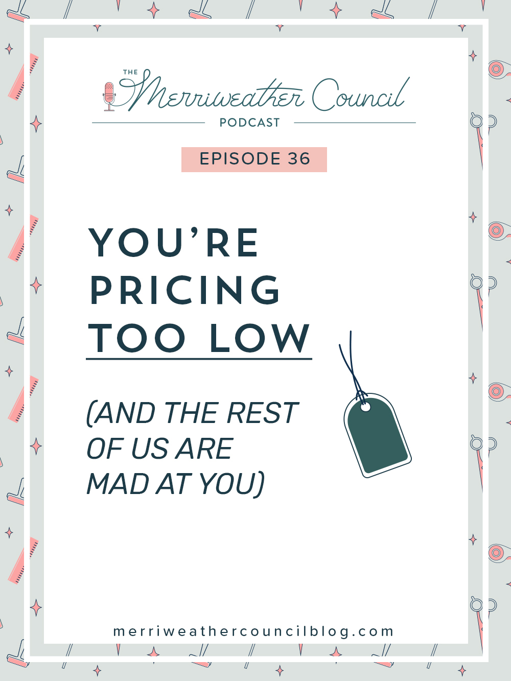 Episode 36: You're Pricing Too Low (and the Rest of us Are Mad at You)   The Merriweather Council Podcast
