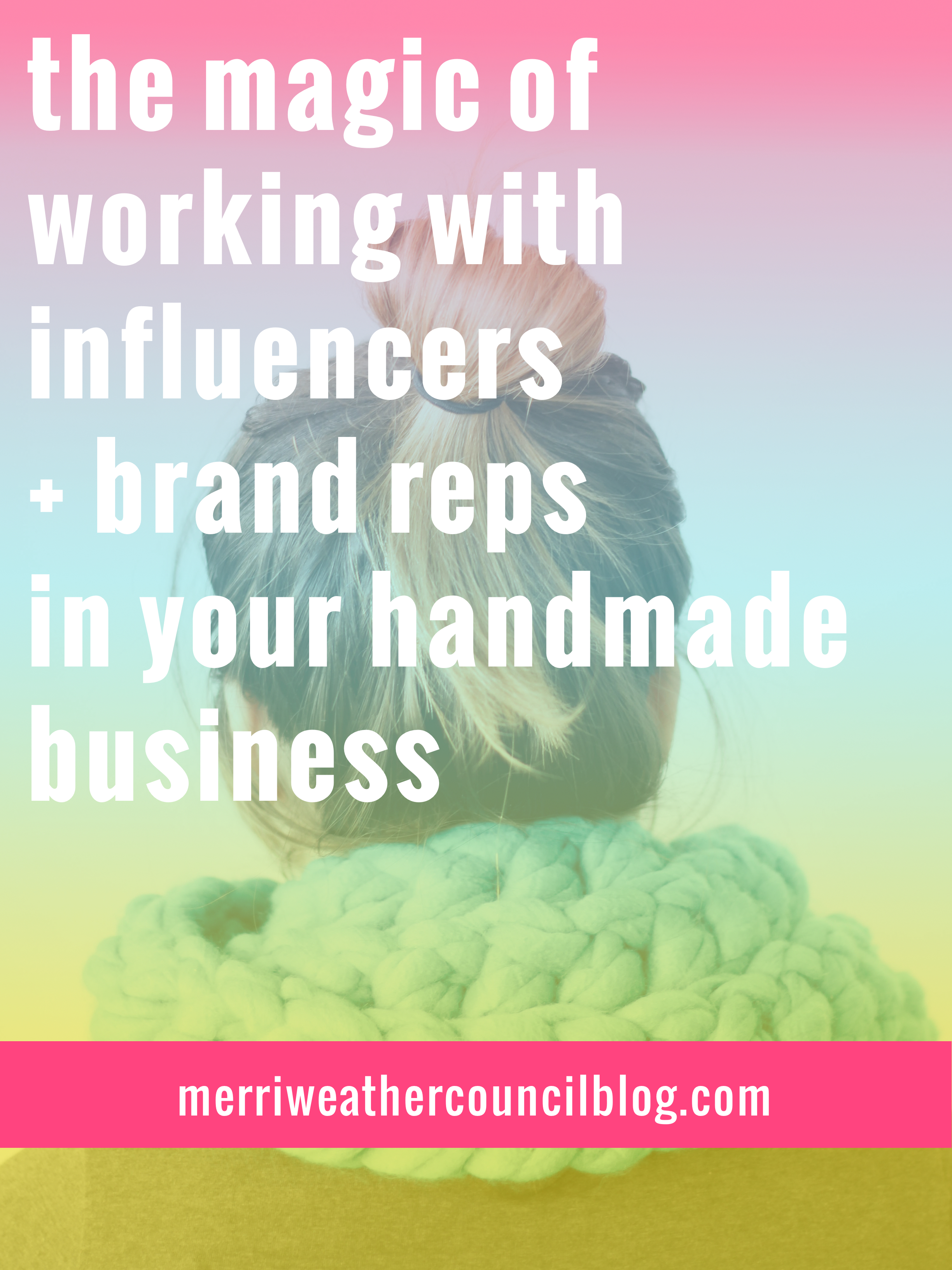 the magic of working with influencers + brand reps in handmade business | the merriweather council podcast