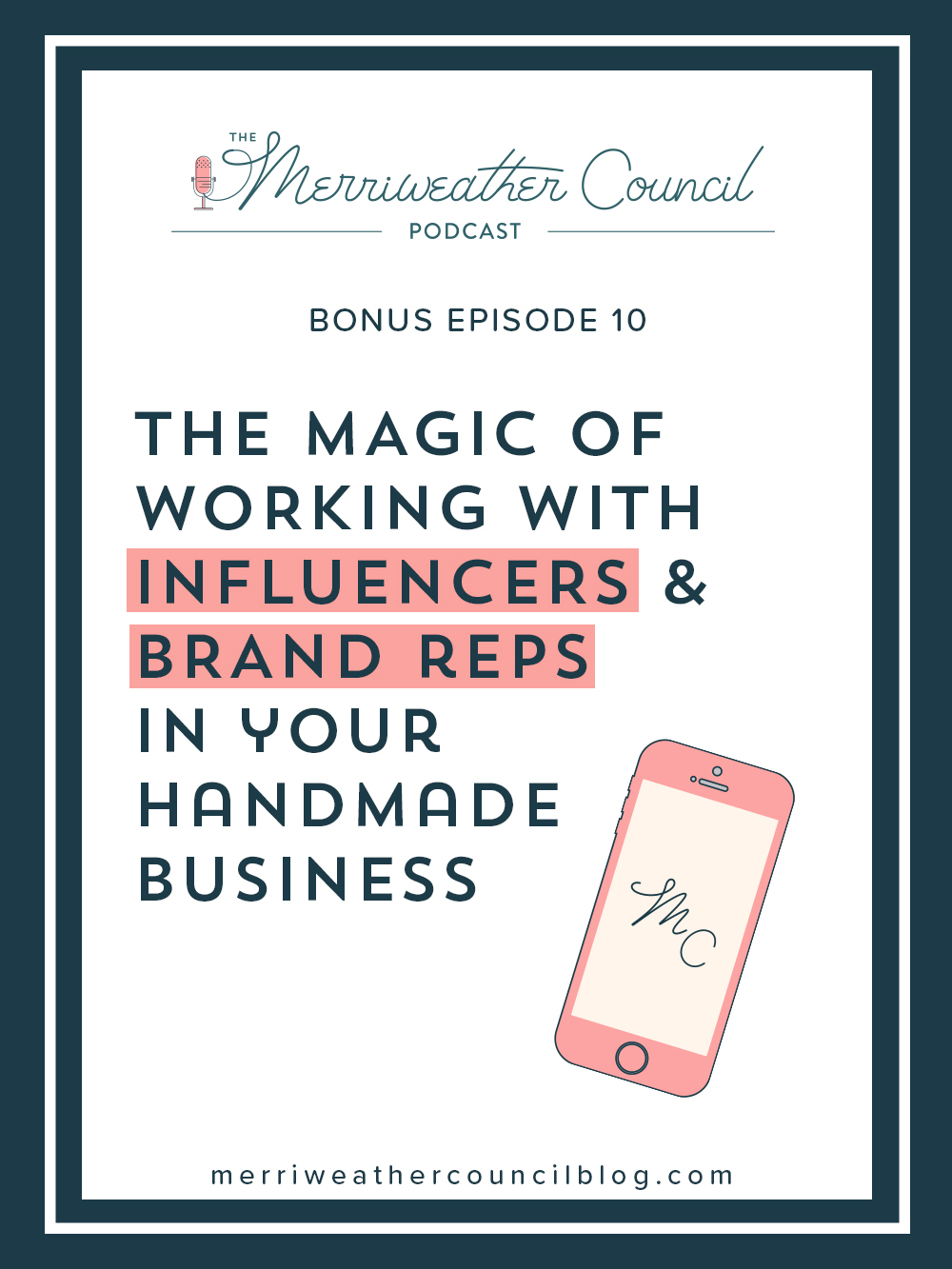 the magic of working with influencers + brand reps in handmade business   the merriweather council podcast