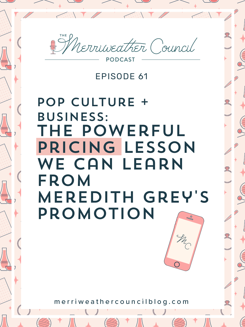 Meredith Grey is a highly sought after, well known and talented surgeon. She is a valuable member of the team and she knows that. In this episode of the podcast I am relating an experience Meredith has on the show to your situation as a product seller. Listen to this episode for pricing lessons from Grey's Anatomy.   The Merriweather Council Blog