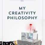 My Creativity Philosophy