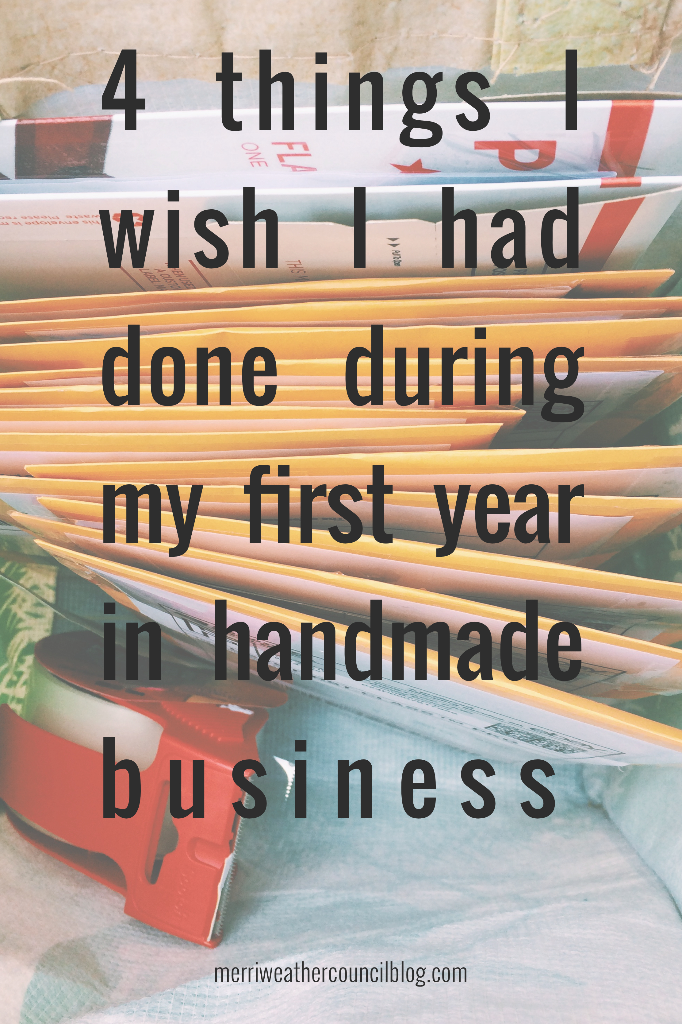 4 Things I Wish I Had Done During My First Year In Handmade Business
