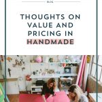 Thoughts on Value and Pricing in Handmade