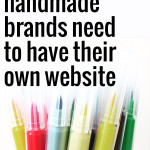 15 Reasons all Handmade Brands Need to Have Their Own Websites