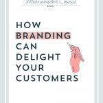 How Branding Can Delight Your Customers
