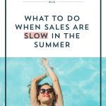 What to do When Sales are Slow in the Summer