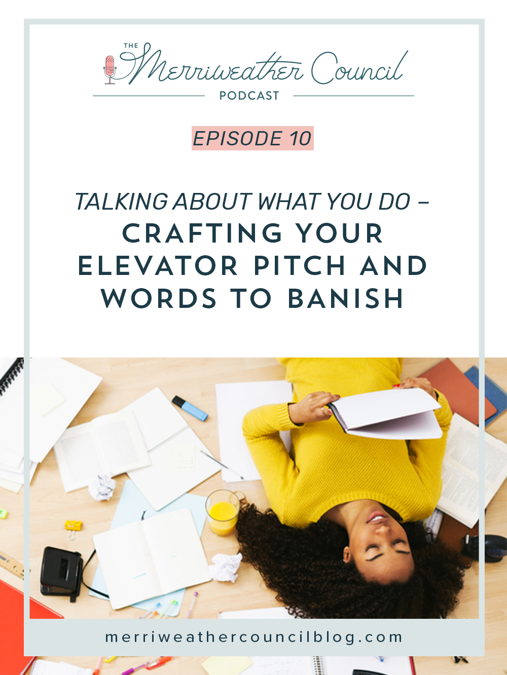 Episode 010: Talking About What you do - Crafting Your Elevator Pitch and Words to Banish | the merriweather council podcast