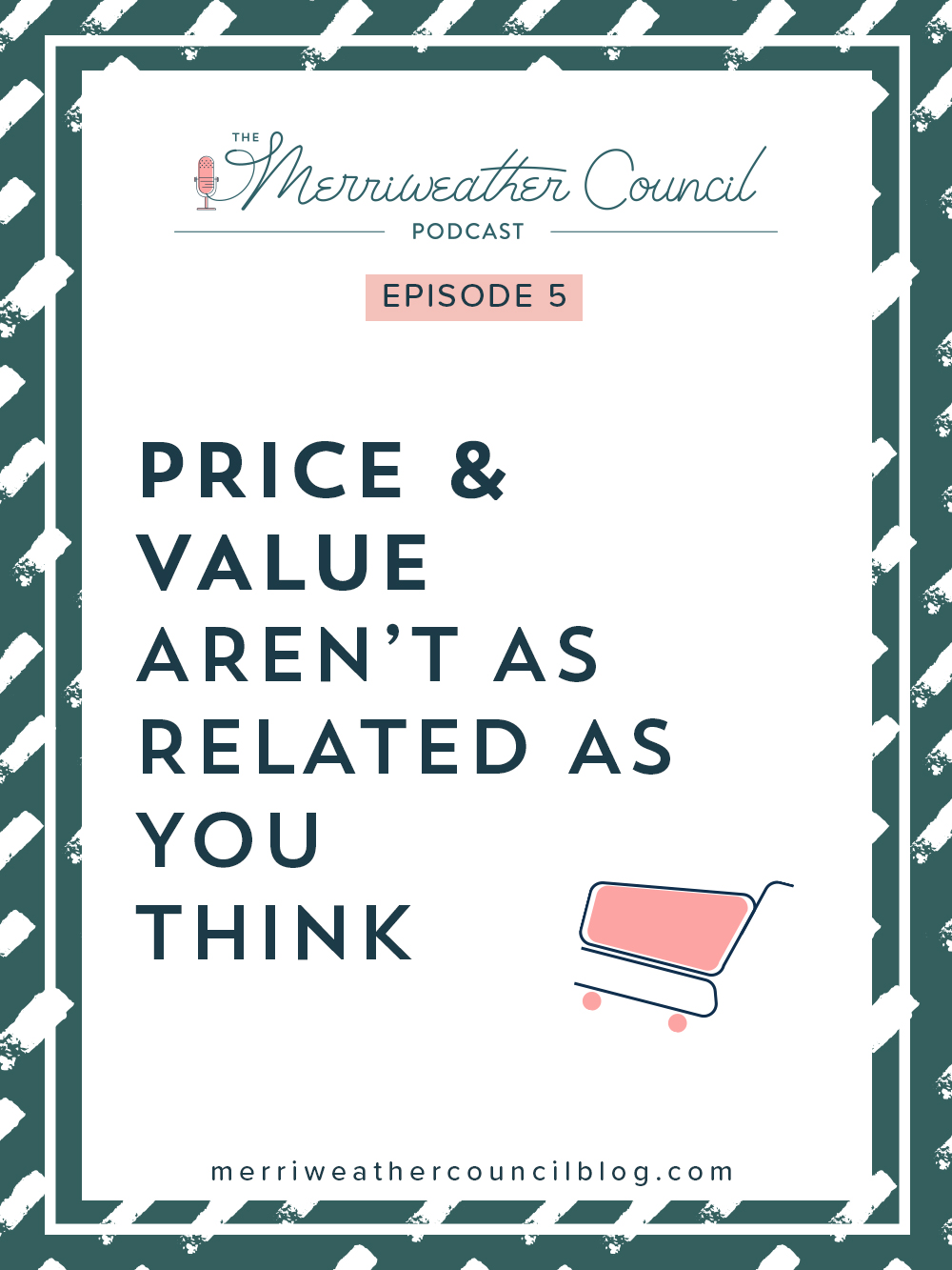 episode 005: Price and Value aren't as Related as you Think | the merriweather council podcast