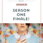 Episode 20: Season One Finale