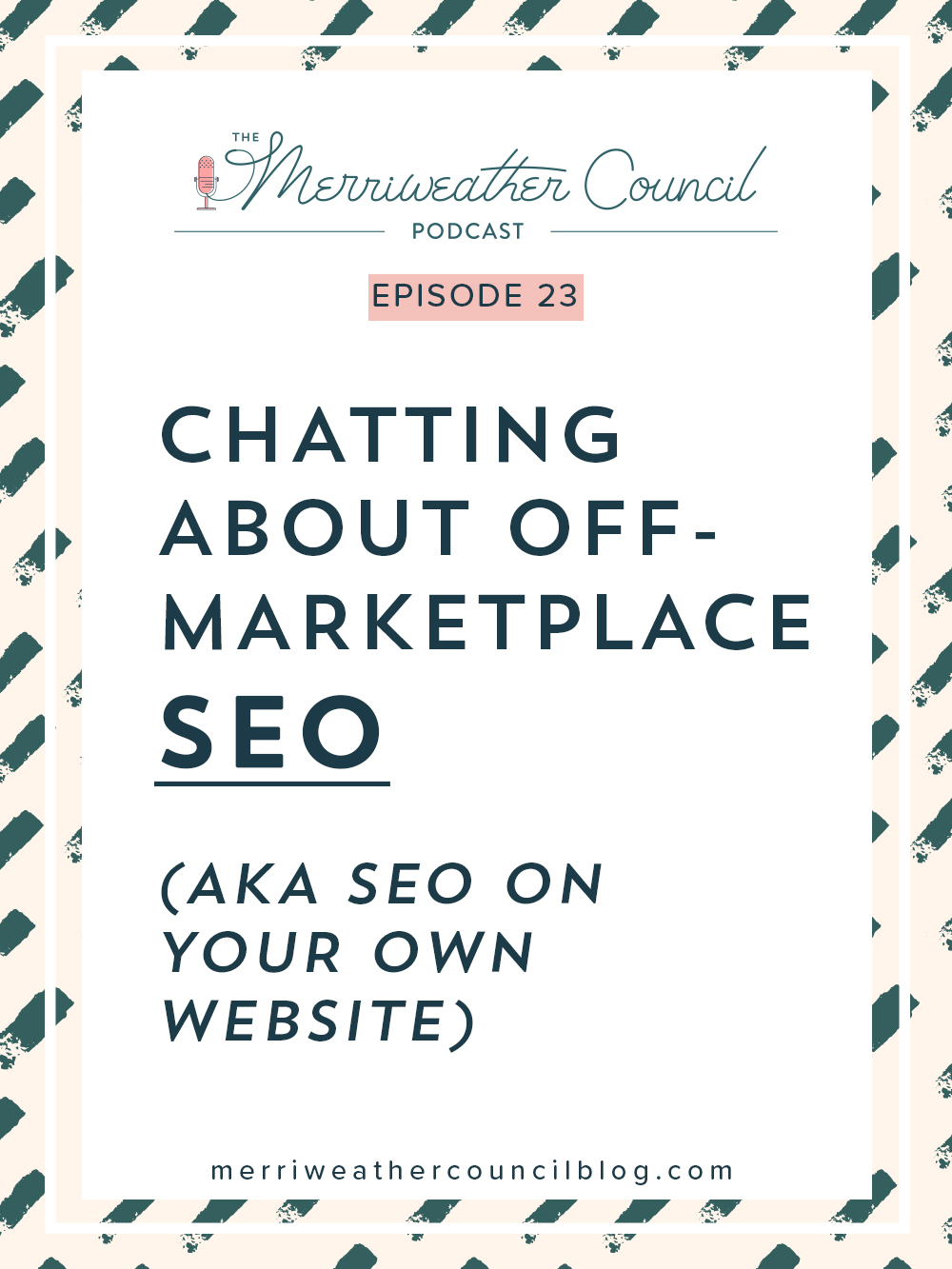 Episode 23: Chatting About Off-Marketplace SEO | The Merriweather Council Podcast
