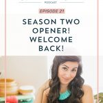 Episode 21: Season Two Opener! Welcome Back!
