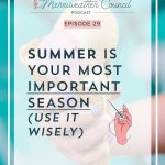 Episode 29: Summer is Your Most Important Season, Use it Wisely