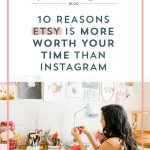10 Reasons Etsy is More Worth Your Time Than Instagram