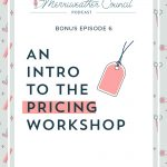 Bonus Episode 6: An Intro to The Pricing Workshop