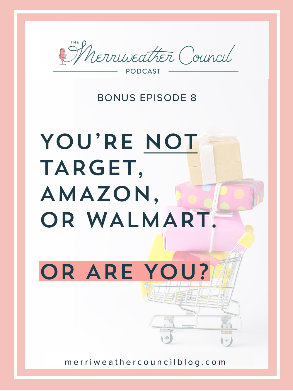 you're not target, amazon or walmart. or are you? | the merriweather council blog