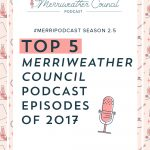 Top 5 merriweather council Podcast Episodes of 2017