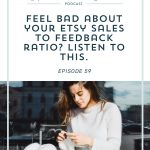 Episode 059: What You Need to Know About Your Etsy Sales-to-Review Ratio