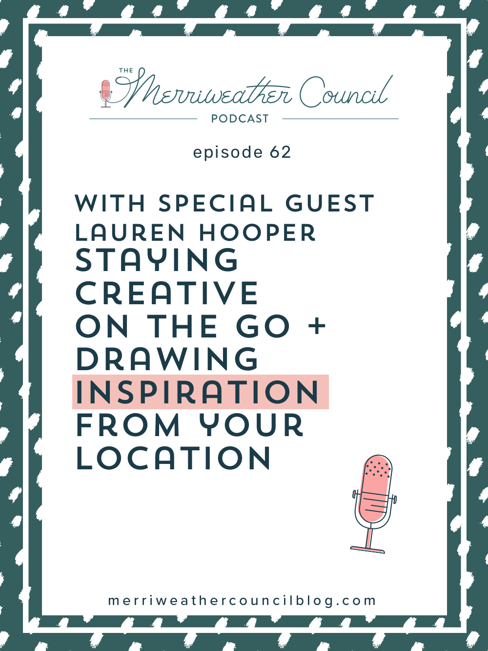 Staying Creative on the Go + Drawing Inspiration from Your Location with Lauren Hooper
