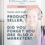 Episode 083: All Product Sellers are Marketers, Too