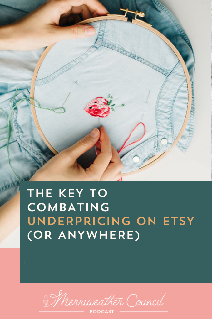 Combatin underpricing on etsy | Merriweather Council Podcast | Graphic 1
