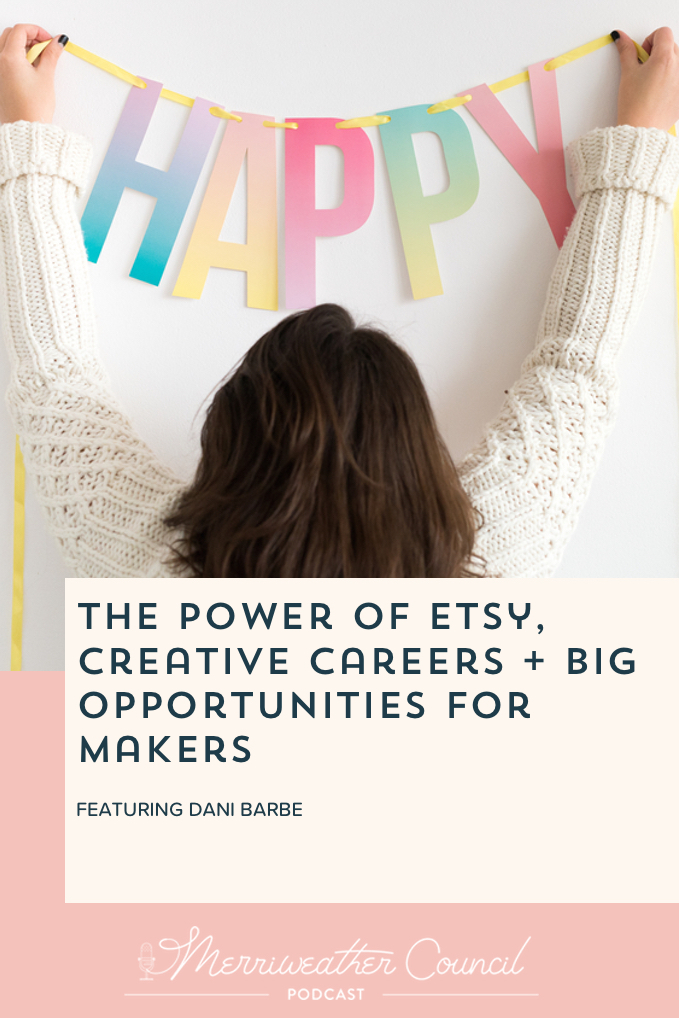 Power of Etsy With Dani Barbe | The Merriweather Council Podcast | Graphic 1