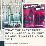 Episode 095: What the Backstreet Boys and #BSBDNA Taught Us About Marketing in 2019