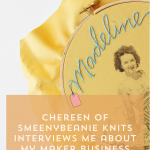 Chereen of Smeeny Beanie Knits Interviews me About my Maker Biz | Episode 124