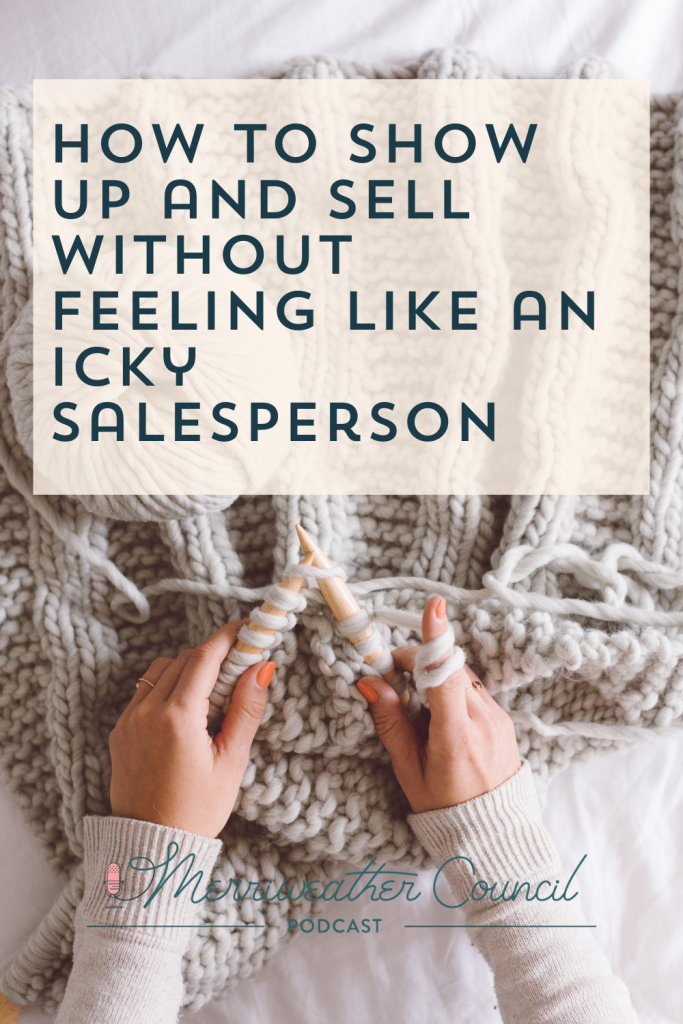How to sell without feeling like a salesperson | Graphic 1 | Merriweather Council Season 7 Podcast