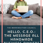 C.E.O. Mindset for Handmade Business Owners – Episode 138