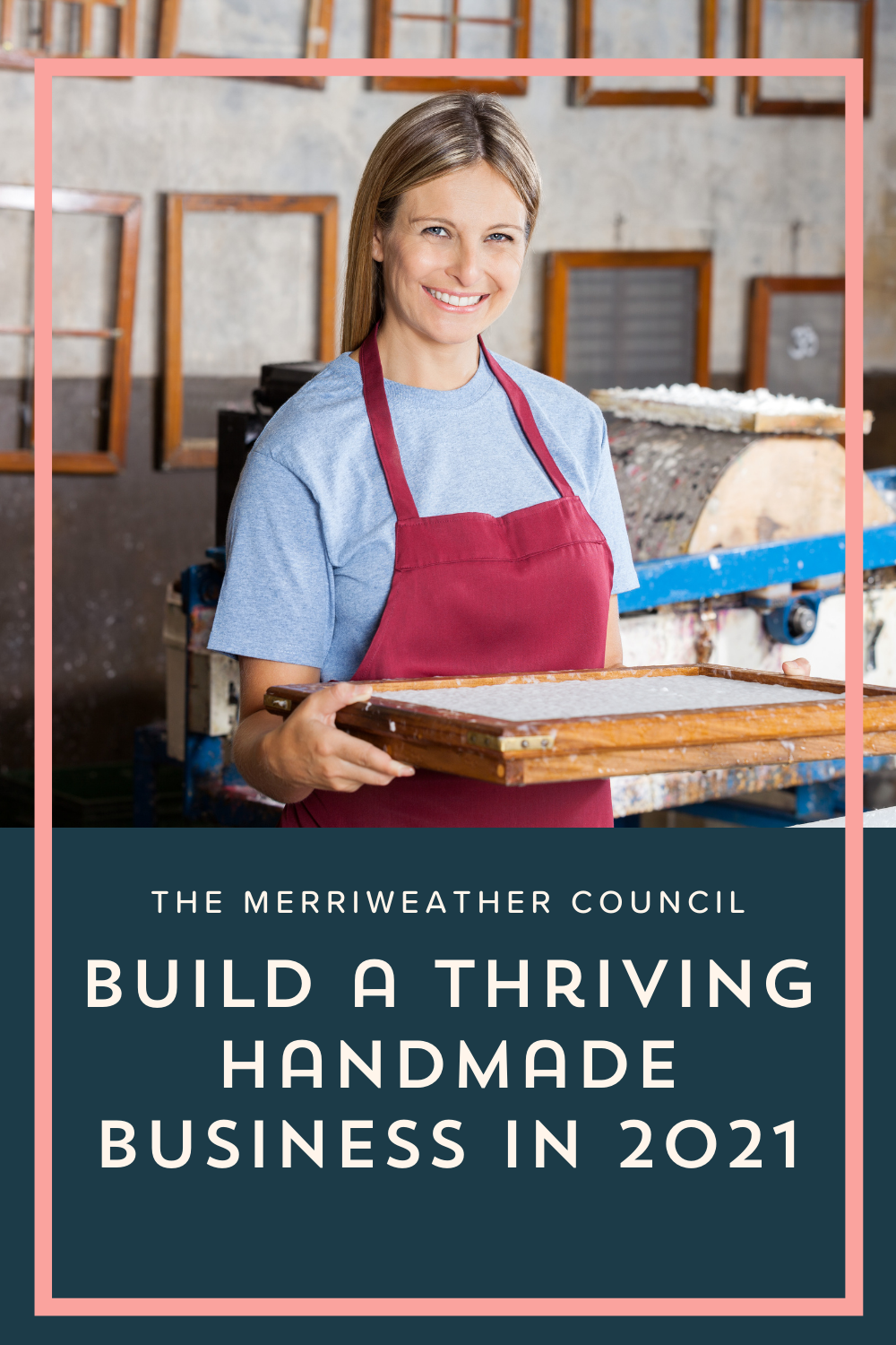 Handmade Business in 2021 | Graphic 1 | The Merriweather Council