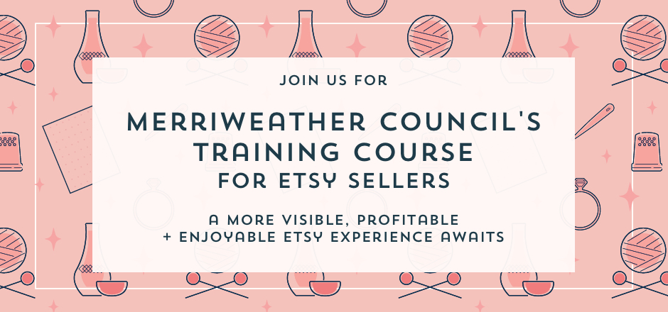 Merriweather Council Training Course for Etsy Sellers