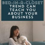 What The Bed-in-a-Closet Trend Can Teach You About Taking Action in Your Business
