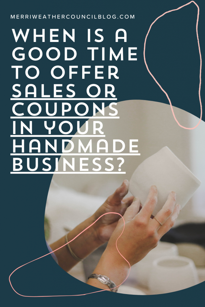 run a sale in your handmade shop graphic 1 | Merriweather Council Podcast